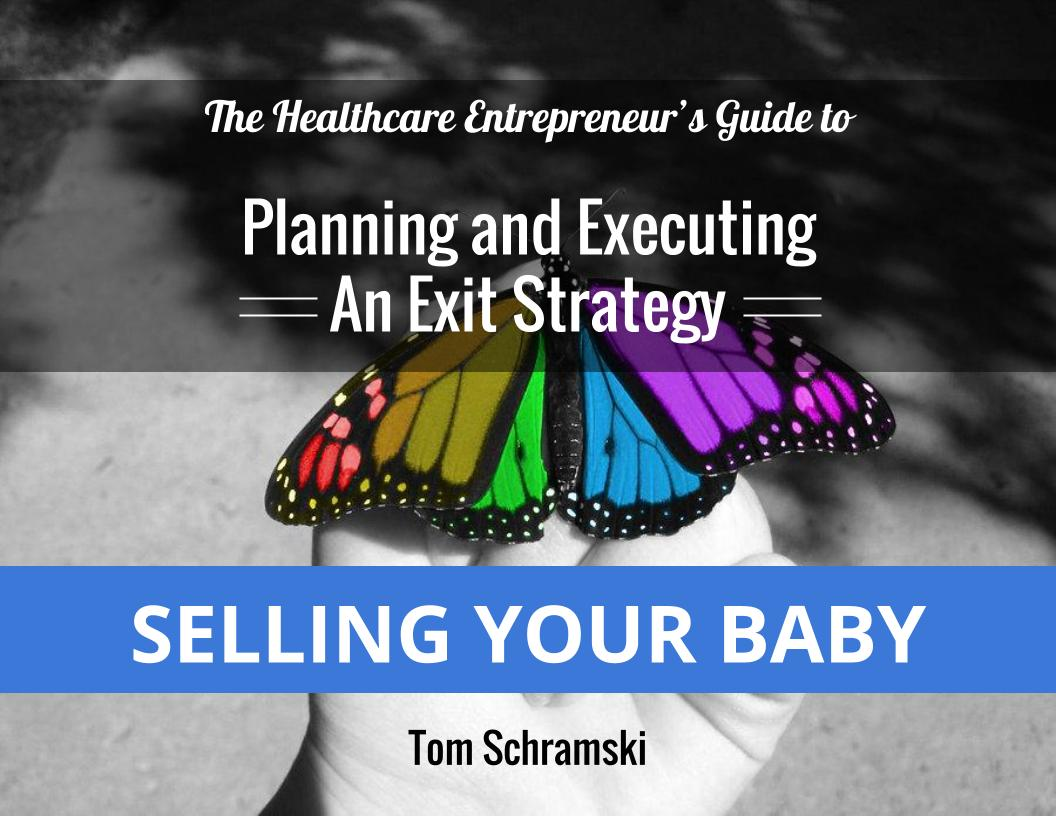 Selling Your Baby: Planning & Executing an Exit Strategy